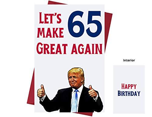 Let's Make 65 Great Again - Donald Trump - Sarcasm 65. Geburtstagskarten für Männer, Frauen, Familie, Freunde etc. Donald Trump Geburtstagskarten 65 Jahre - 65. Geburtstagskarten 65. Jubiläum