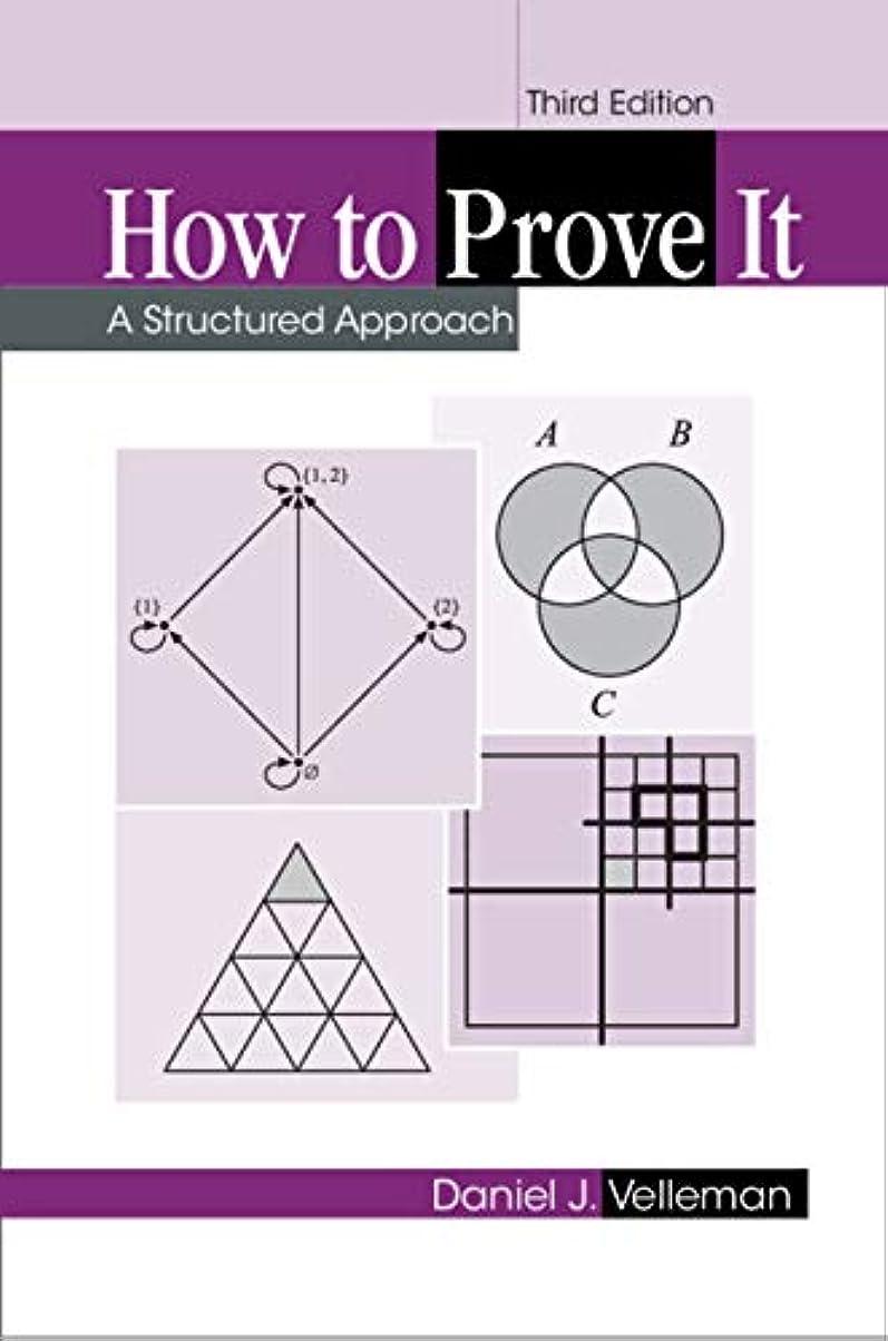 によると辛な細部How to Prove It: A Structured Approach (English Edition)
