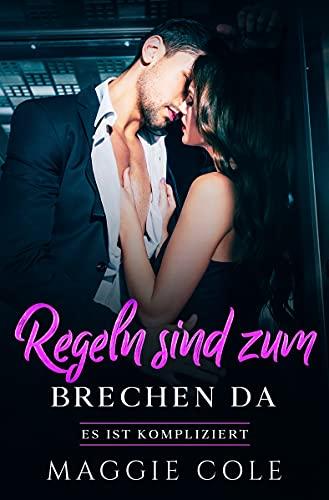 Regeln sind zum Brechen da: Es ist kompliziert Buch 1 (German Edition)