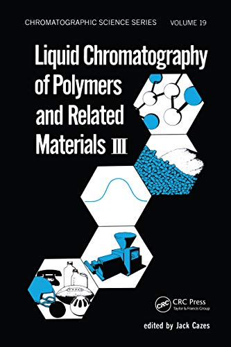 Liquid Chromatography of Polymers and Related Materials. III (English Edition)