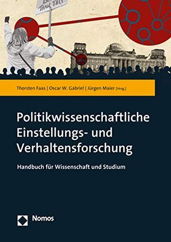 Politikwissenschaftliche Einstellungs- und Verhaltensforschung: Handbuch für Wissenschaft und Studium