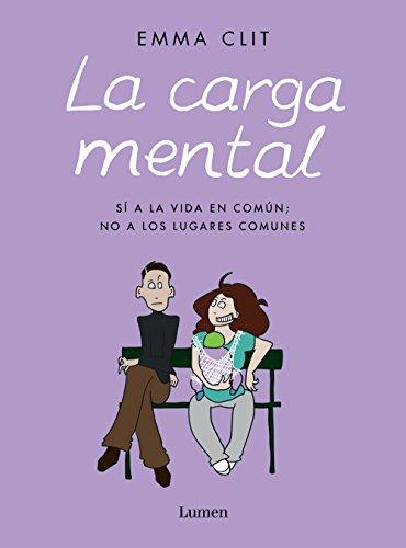 La carga mental: Sí a la vida en común; no a los lugares comunes (Lumen Gráfica)