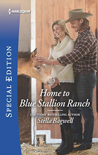 Home to Blue Stallion Ranch (Men of the West Book 2714) (Stella Bagwell Men Of The West Series)