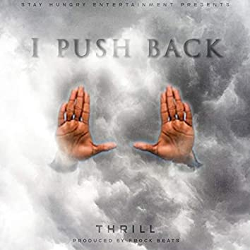 I Push Back
