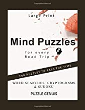 Mind Puzzles for every Road Trip : 200 Puzzles To Pass The Time : Word Searches, Cryptograms & Sudoku: Activity book For Adults : Large Print 8.5 x 11 (Mind Puzzles for Road Trips)