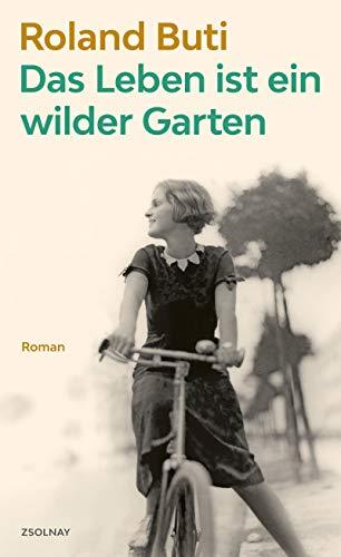Buchseite und Rezensionen zu 'Das Leben ist ein wilder Garten: Roman' von Roland Buti