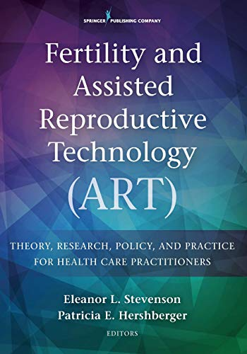Compare Textbook Prices for Fertility and Assisted Reproductive Technology ART: Theory, Research, Policy and Practice for Health Care Practitioners 1 Edition ISBN 9780826172532 by Lowndes Stevenson PhD  RN, Dr. Eleanor,Hershberger PhD  MSN  RN  FNP-BC, Dr. Patricia
