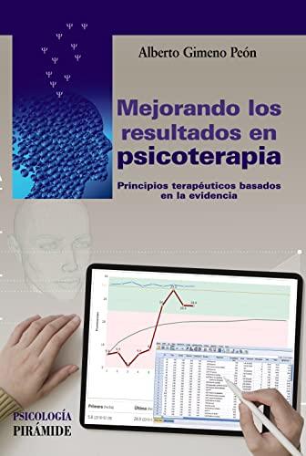 Mejorando los resultados en psicoterapia: Principios terapéuticos basados en la evidencia (Spanish Edition)
