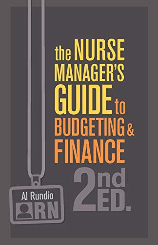 Compare Textbook Prices for The Nurse Manager's Guide to Budgeting & Finance, Second Edition 2 Edition ISBN 9781940446585 by Rundio, Al