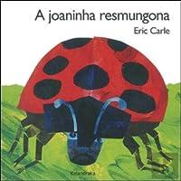 A Joaninha Resmungona (Portuguese Edition)