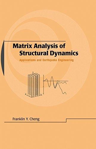 Matrix Analysis of Structural Dynamics: Applications and Earthquake Engineering (Civil and Environmental Engineering Book 1) (English Edition)