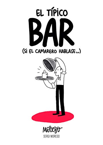 El típico bar: (Si el camarero hablase...) eBook: Moreso, Sergi ...
