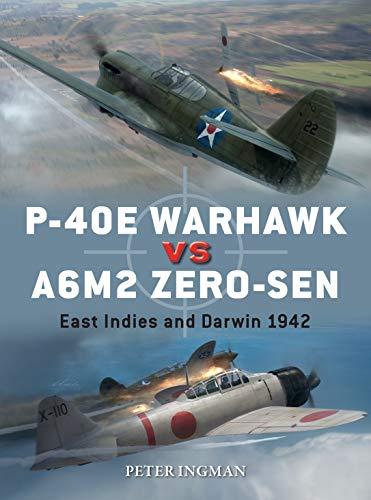P-40E Warhawk vs. A6M2 Zero-Sen: East Indies and Darwin 1942 (Duel)