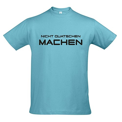 T-Shirt - Nicht QUATSCHEN Machen!! Das Kultshirt, Atoll Blue - schwarz, L