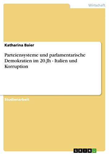 Parteiensysteme und parlamentarische Demokratien im 20.Jh - Italien und Korruption