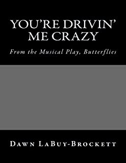 You're Drivin' Me Crazy