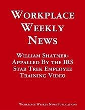 William Shatner- Appalled By the IRS Star Trek Employee Training Video (Digital Edition)