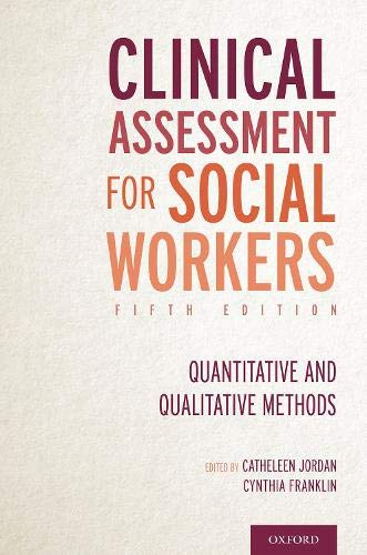 Compare Textbook Prices for Clinical Assessment for Social Workers: Quantitative and Qualitative Methods 5 Edition ISBN 9780190071905 by Jordan, Catheleen,Franklin, Cynthia