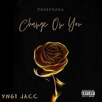 Change On You