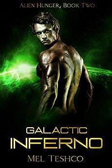Galactic Inferno: A scifi Alien Romance (Alien Hunger Book 2) by [Mel Teshco, Vibrant Designs]