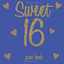 Sweet 16 Guest Book: Gold Glitter Hearts Royal Blue - 16th Birthday/Anniversary/Memorial/Teenager Party Signing Message Book,Gift Log,Photo Space,Milestone Keepsake Present for Special Memories