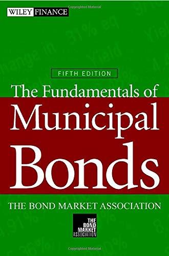 The Fundamentals of Municipal Bonds (Wiley Finance)