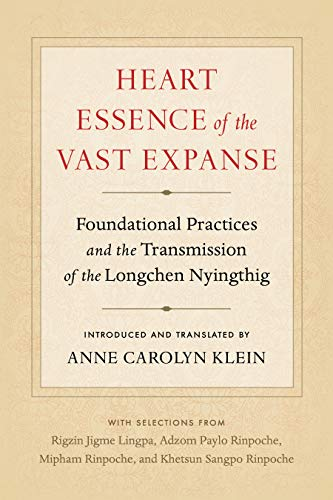 Heart Essence of the Vast Expanse: Foundational Practices and the...