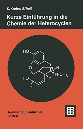 Kurze Einführung in die Chemie der Heterocyclen (Teubner Studienbücher Chemie) (German Edition)