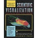 Scientific Visualization: Advances and Challenges - L. Rosenblum