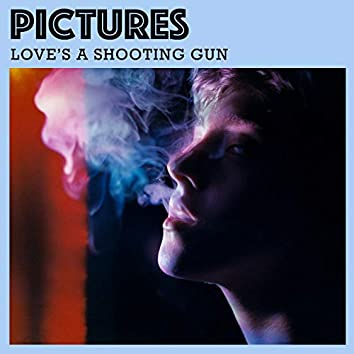 Love's a Shooting Gun