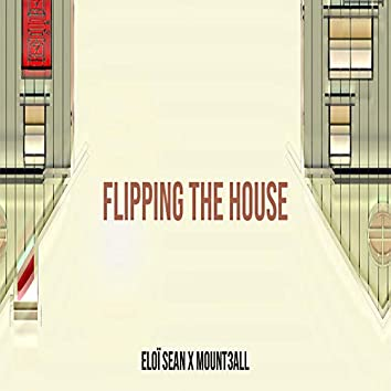Flipping the House