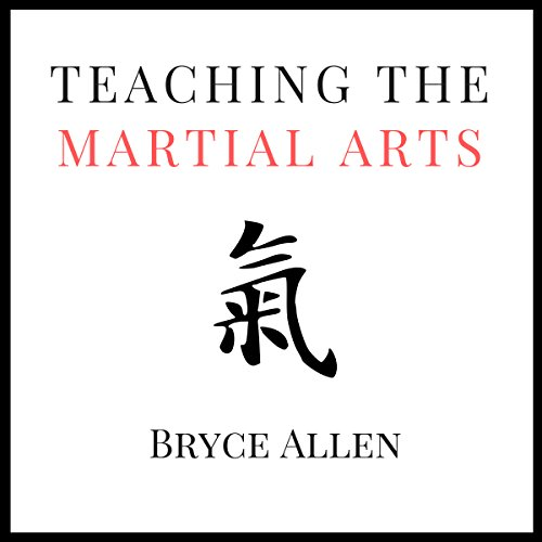 Teaching the Martial Arts audiobook cover art