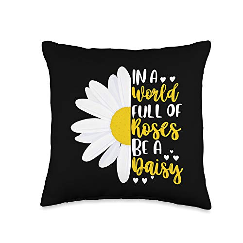 Daisy Quotes Gift Flower Love Gardener In A World Full Of Roses Be A Daisy Throw Pillow, 16x16, Multicolor
