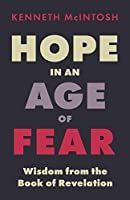 Hope in an Age of Fear: Wisdom from the Book of Revelation