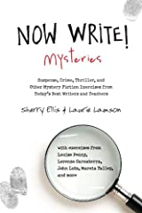 Now Write! Mysteries: Suspense, Crime, Thriller, and Other Mystery Fiction Exercises from Today's Best Writers and Teachers (Now Write! Series) Kindle Edition