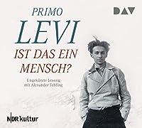 Ist das ein Mensch?: Ein autobiographischer Bericht. Ungekuerzte Lesung mit Alexander Fehling (6 CDs)