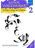 Junior Voiceworks 2: 33 More Songs for Children