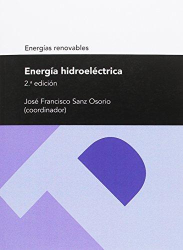 Energíaz hidroeléctrica (2ª ed.) (Textos Docentes: Tecnológicas)
