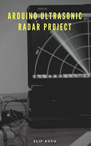 ARDUINO ULTRASONIC RADAR PROJECT (English Edition)