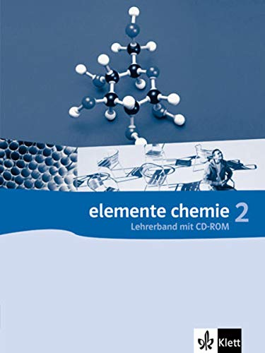 Elemente Chemie 2: Lehrerband mit CD-ROM Klassen 10-12 (G8), Klassen 11-13 (G9)