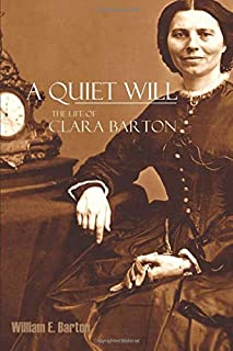 A Quiet Will: The Life of Clara Barton (Abridged, Annotated)
