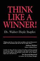Think Like a Winner! by Dr. Walter Doyle Staples(1993-03-01)