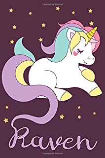 Raven: A cute, fun, feminine, personalized customized Unicorn lined notebook for little girls, women named Raven ages 4-8,...