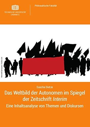 Das Weltbild der Autonomen im Spiegel der Zeitschrift <em>Interim</em>: Eine Inhaltsanalyse von Themen und Diskursen