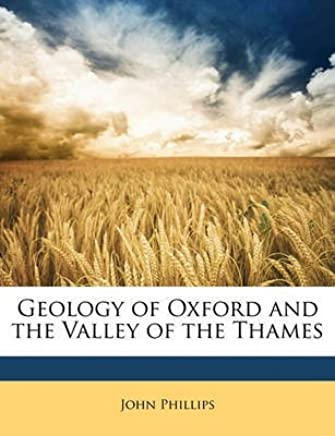 [(Geology of Oxford and the Valley of the Thames)] [By (author) John Phillips] published on (April, 2010)