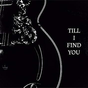 Till I Find You
