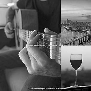 Música Maravillosa para El Viaje Diario al Trabajo