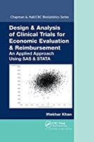 Design & Analysis of Clinical Trials for Economic Evaluation & Reimbursement: An Applied Approach Using SAS & STATA