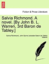 Salvia Richmond. A novel. [By John B. L. Warren, 3rd Baron de Tabley.] Vol. II