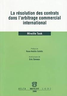La résolution des contrats dans l'arbitrage commercial international (LARC.HORS COLL.)